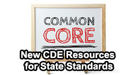 New CDE Resources for State Standards